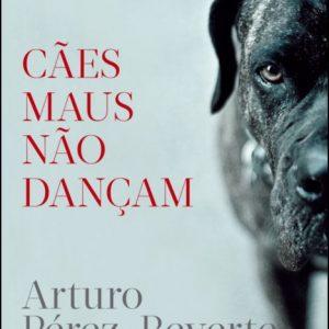 Cães maus não dançam