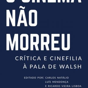 O Cinema Não Morreu