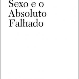 Sexo e o Absoluto Falhado