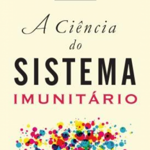 A Ciência do Sistema Imunitário