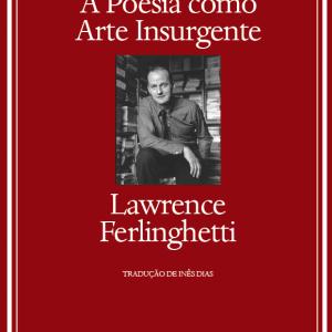 A Poesia Como Arte Insurgente