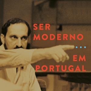 Ser Moderno…Em Portugal